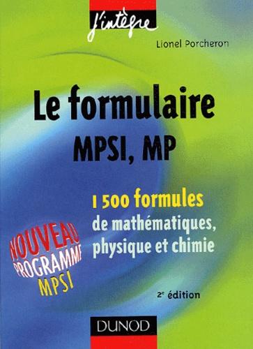 Lionel Porcheron - Le formulaire MPSI, MP - 1500 formules de mathématiques, physique et chimie.