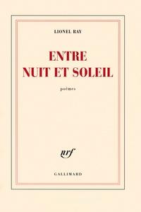 Lionel Ray - Entre soleil et nuit.