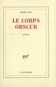 Lionel Ray - Le corps obscur.