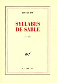 Lionel Ray - Syllabes de sable - Poèmes.