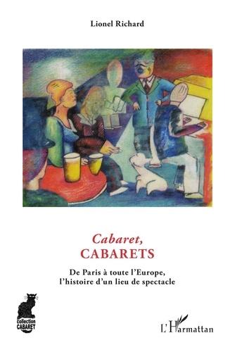 Cabaret, cabarets. De Paris à toute l'Europe, l'histoire d'un lieu du spectacle