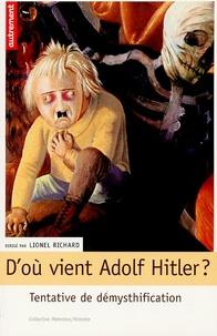 Lionel Richard - D'où vient Adolf Hitler ? - Tentative de démythification.