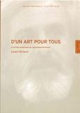 Lionel Richard - D'un art pour tous - Et autres infortunes de l'éducation artistique.