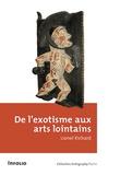 Lionel Richard - De l'exotisme aux arts lointains.