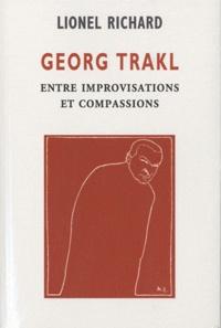 Lionel Richard - Georg Trakl - Entre improvisations et compassions.