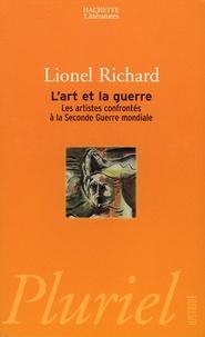 Lionel Richard - L'art et la guerre - Les artistes confrontés à la Seconde Guerre mondiale.
