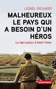Malheureux le pays qui a besoin dun héros - La fabrication dAdolf Hitler.pdf