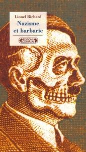 Lionel Richard - Nazisme et barbarie.