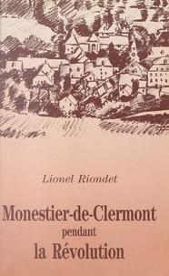 Lionel Riondet - Monestier-de-Clermont pendant la Révolution.