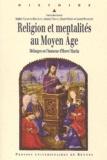 Lionel Rousselot et  Collectif - Religion et mentalités au Moyen Age. - Mélanges en l'honneur d'Hervé Martin.