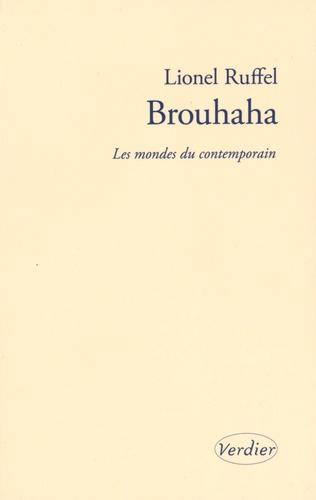 Lionel Ruffel - Brouhaha - Les mondes du contemporain.