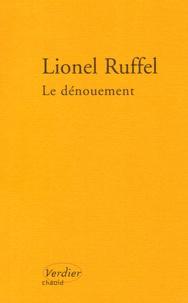 Lionel Ruffel - Le dénouement.