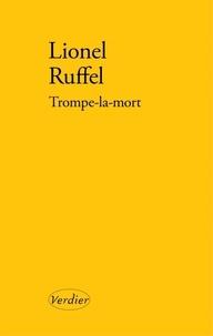 Lionel Ruffel - Trompe-la-mort.