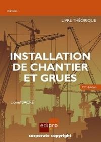 Lionel Sacré - Installation de chantier et grues - Livre théorique.