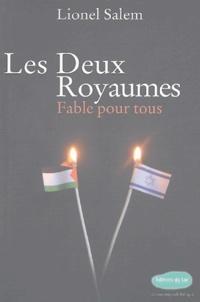 Lionel Salem - Les deux Royaumes - Fable pour tous, édition bilingue français-anglais.