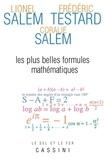 Lionel Salem et Frédéric Testard - Les plus belles formules mathématiques.
