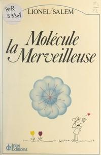 Lionel Salem et Colin Rattray - Molécule la merveilleuse.