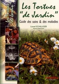 """Lionel Schilliger - Les tortues """"de jardin"""" - Guide des soins & des maladies."""