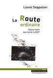 Lionel Seppoloni - La route ordinaire - Savoie-Isère, journal de la D207.