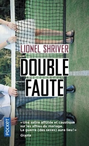 Lionel Shriver - Double faute.