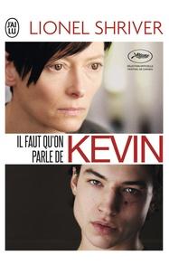 Lionel Shriver - Il faut qu'on parle de Kevin.