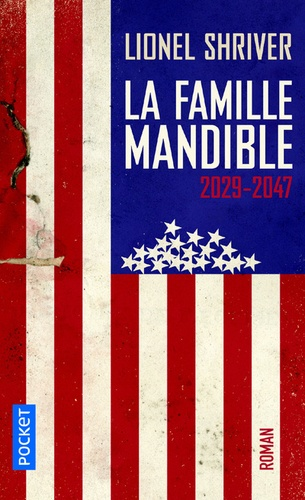 Lionel Shriver - La famille Mandible - 2029-2047.