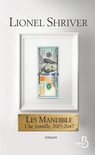 Lionel Shriver - Les Mandible - Une famille, 2029-2047.