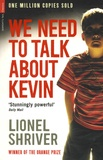 Lionel Shriver - We Need to Talk About Kevin.