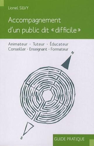 """Lionel Silvy - Accompagnement d'un public dit """"difficile"""" - Animateur, Tuteur, Educateur, Conseiller, Enseignant, Formateur."""
