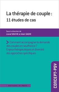 Lionel Souche et Alain Sagne - La thérapie de couple : 11 études de cas - Diversité des approches spécifiques.