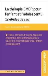 Lionel Souche - La thérapie EMDR pour l'enfant et l'adolescent - 10 études de cas.