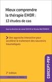 Lionel Souche et Nicolas Baltenneck - Mieux comprendre la thérapie EMDR - 13 études de cas.