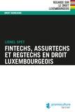 Lionel Spet - Fintechs, Assurtechs et Regtechs en droit luxembourgeois.