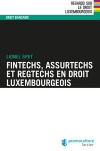 Fintechs, Assurtechs et Regtechs en droit luxembourgeois.pdf