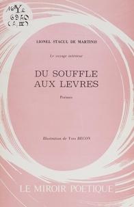 Lionel Stacul de Martinis et Yves Becon - Le voyage intérieur (4). Du souffle aux lèvres.