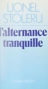 Lionel Stoleru - L'Alternance tranquille.