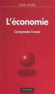 Lionel Stoleru - L'économie - Comprendre l'avenir.