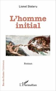 Lionel Stoleru - L'homme initial.