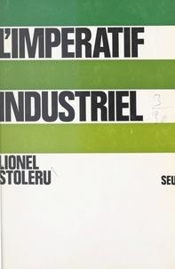 Lionel Stoleru - L'impératif industriel.