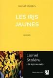 Lionel Stoleru - Les iris jaunes.