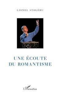 Lionel Stoleru - Une écoute du romantisme.