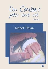Lionel Truan - Un Combat pour une vie.