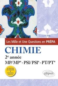 Lionel Uhl - Les 1001 questions de la chimie en prépa - 2e année MP-PSI-PT.