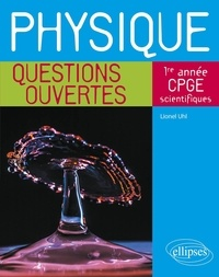 Lionel Uhl - Physique - 1re année de CPGE scientifiques.