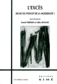 Lionel Verdier et Gilles Bonnet - L'excès - Signe ou poncif de la modernité ?.