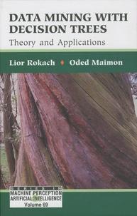 Téléchargement ebook gratuit portugais pdf Data Mining with Decision Trees  - Theory and Applications en francais 9789812771711 FB2 DJVU par Lior Rokach, Oded Maimon