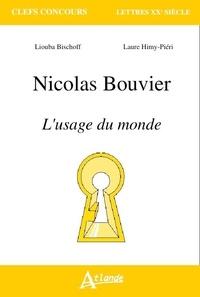 Liouba Bischoff et Laure Himy-Piéri - Nicolas Bouvier, L'usage du monde.