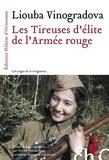 Liouba Vinogradova - Les tireuses d'élite de l'Armée rouge.