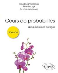 Lioudmila Vostrikova et Piotr Graczyk - Cours de probabilités pour la licence avec exercices corrigés.