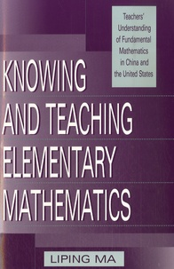 Knowing and teaching elementary mathematics - Teachers understanding of fundamental mathematics in China and the United States.pdf
